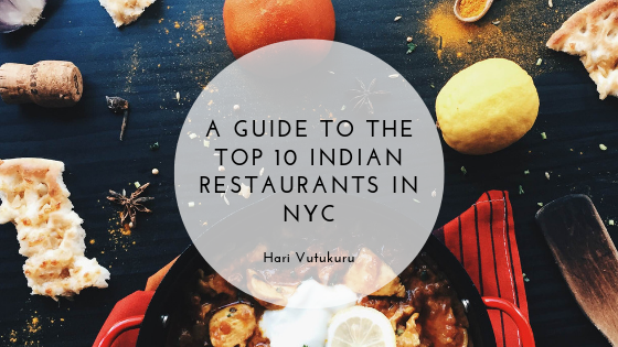 My Top 10 Favorite Indian Restaurants in NYC