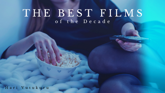 The Best Films of the Decade